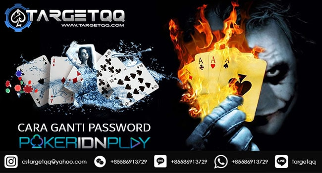 Cara Ganti Password Poker IDN